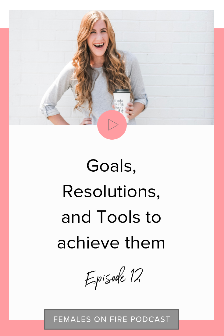 Goals, Resolutions, and Tools to achieve them