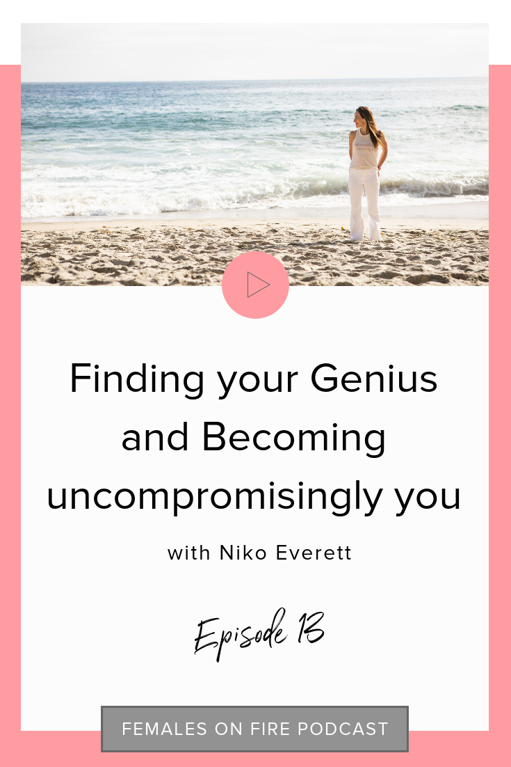 Finding your Genius and Becoming uncompromisingly you with Niko Everett