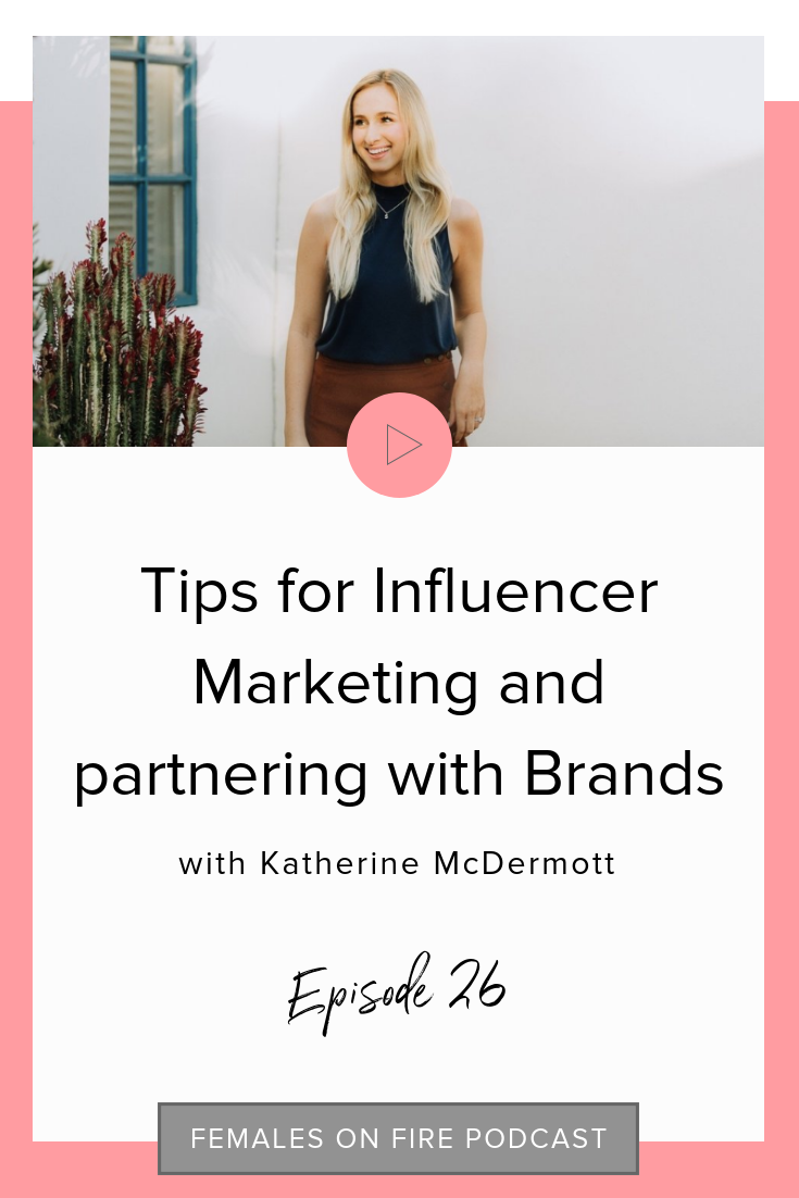 Tips for Influencer Marketing and partnering with Brands with Katherine McDermott