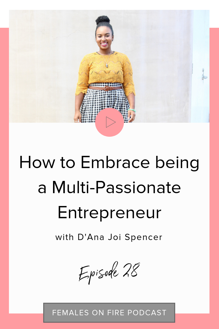 How to Embrace being a Multi-Passionate Entrepreneur with D'Ana Joi Spencer