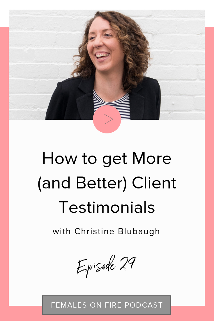 How to get More (and Better) Client Testimonials with Christine Blubaugh
