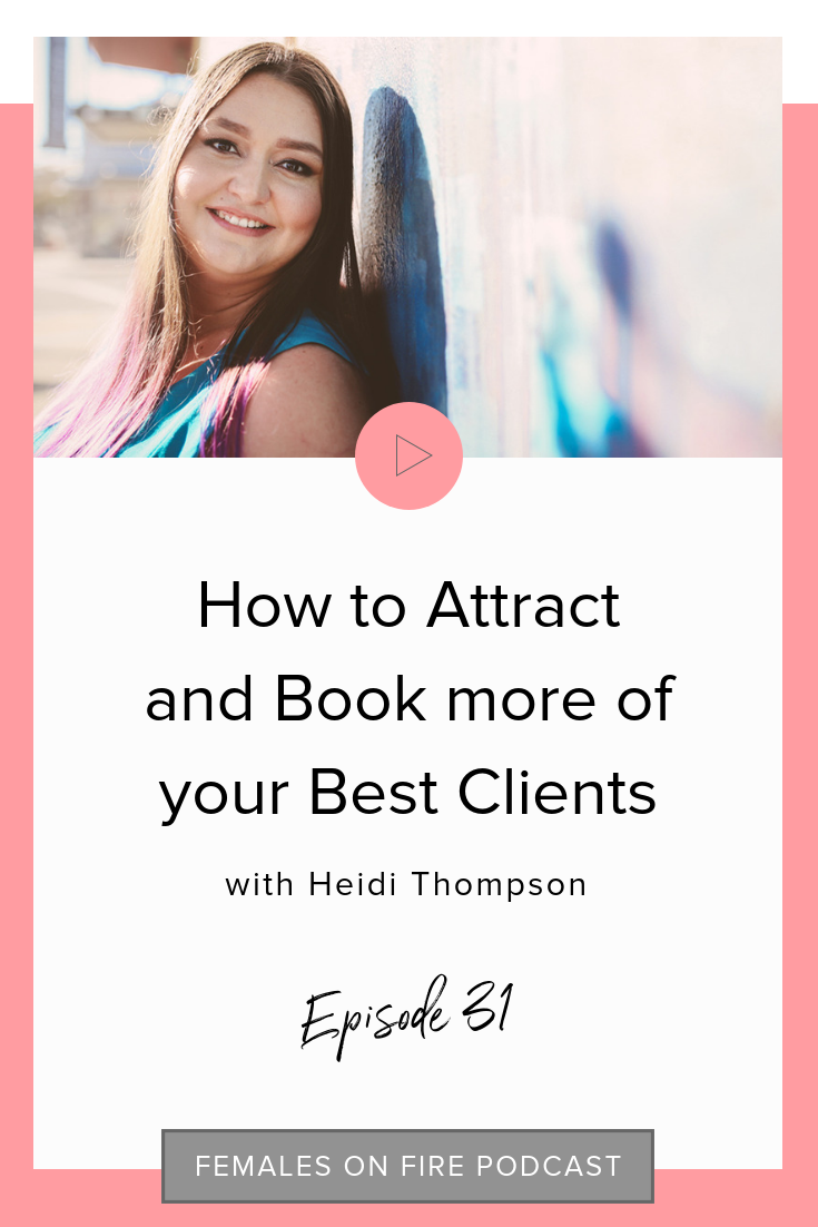 How to Attract and Book more of your Best Clients with Heidi Thompson