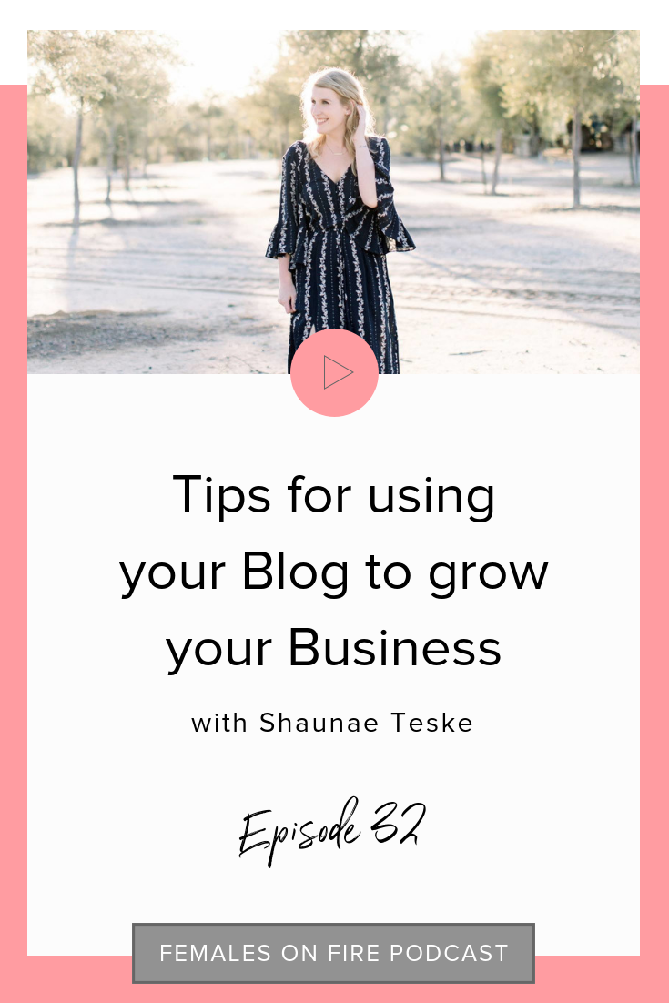 Tips for using your Blog to grow your Business with Shaunae Teske