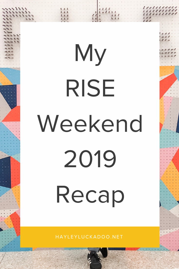 My RISE Weekend 2019 Recap