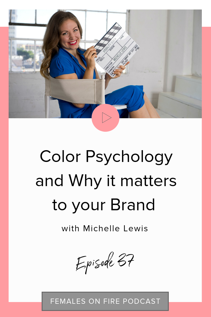 Color Psychology and Why it matters to your Brand with Michelle Lewis