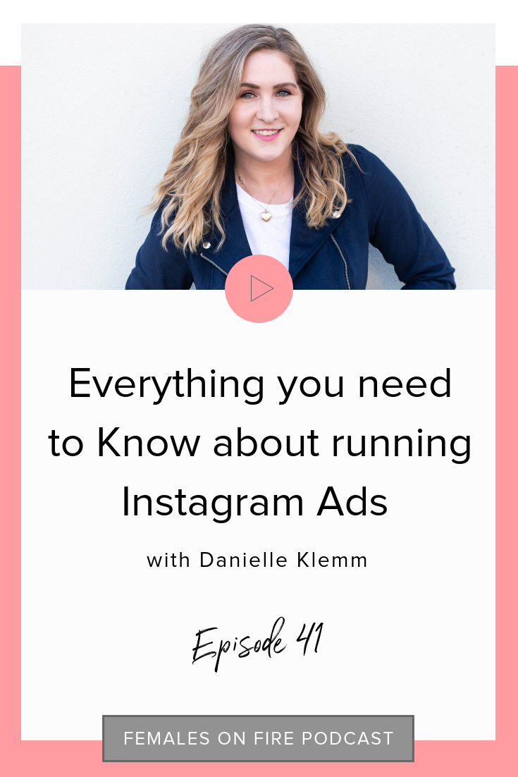 Everything you need to Know about running Instagram Ads with Danielle Klemm