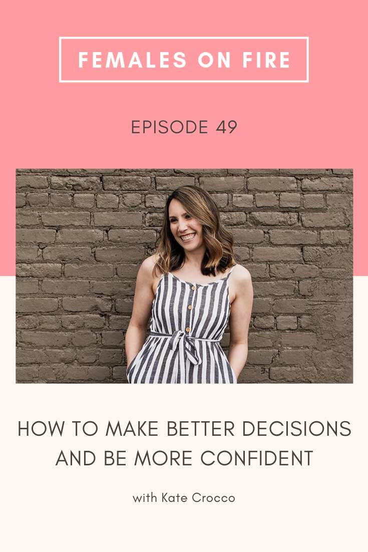 How to make Better Decisions and be more Confident with Kate Crocco