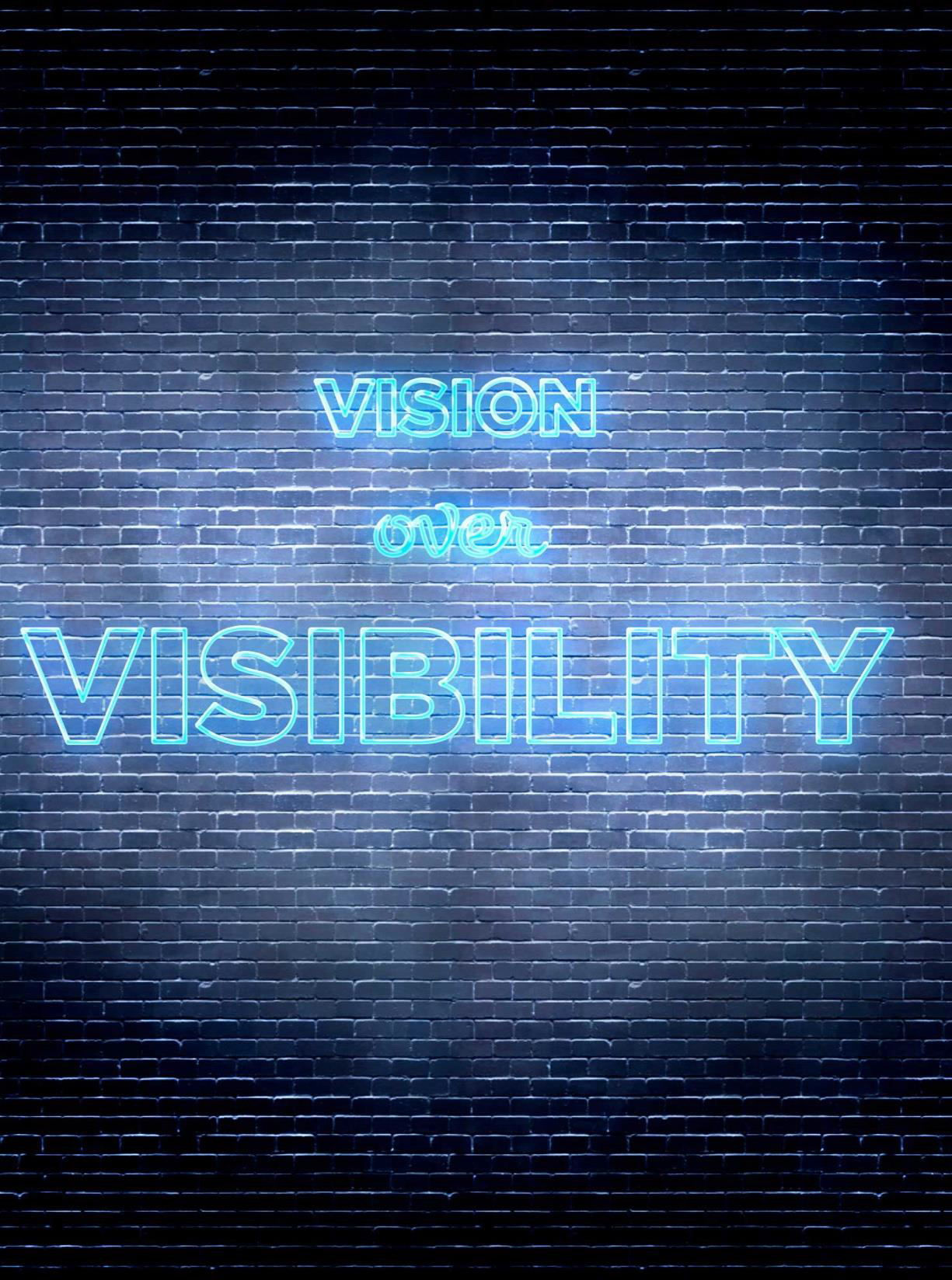 Vision Over Visibility.png