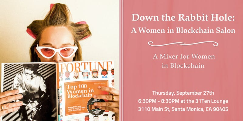 Down the Rabbit Hole: A Women in Blockchain Salon 9/27 - The Blockchain Basics Salon is partnering with the Rabbit Hole, Blockdaemon, Consensys and other Los Angeles Women in Blockchain groups for a mixer. Join us on 9/27 at 6:30pm PT!