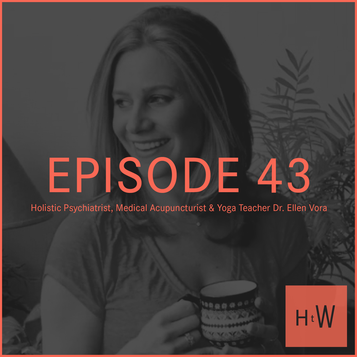 EPISODE 43 :  Dr. Ellen Vora with A New Approach to Mental Health
