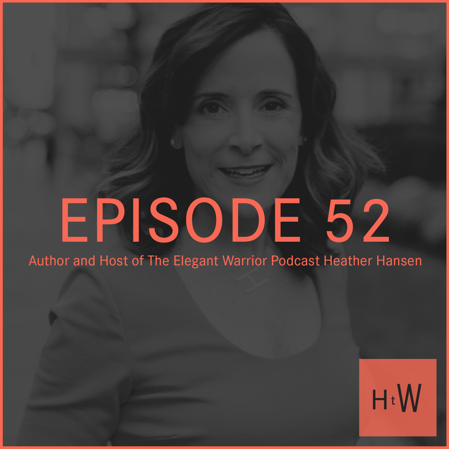HTW_Episode52_Guest_Photo_HeatherHansen_Web.jpg