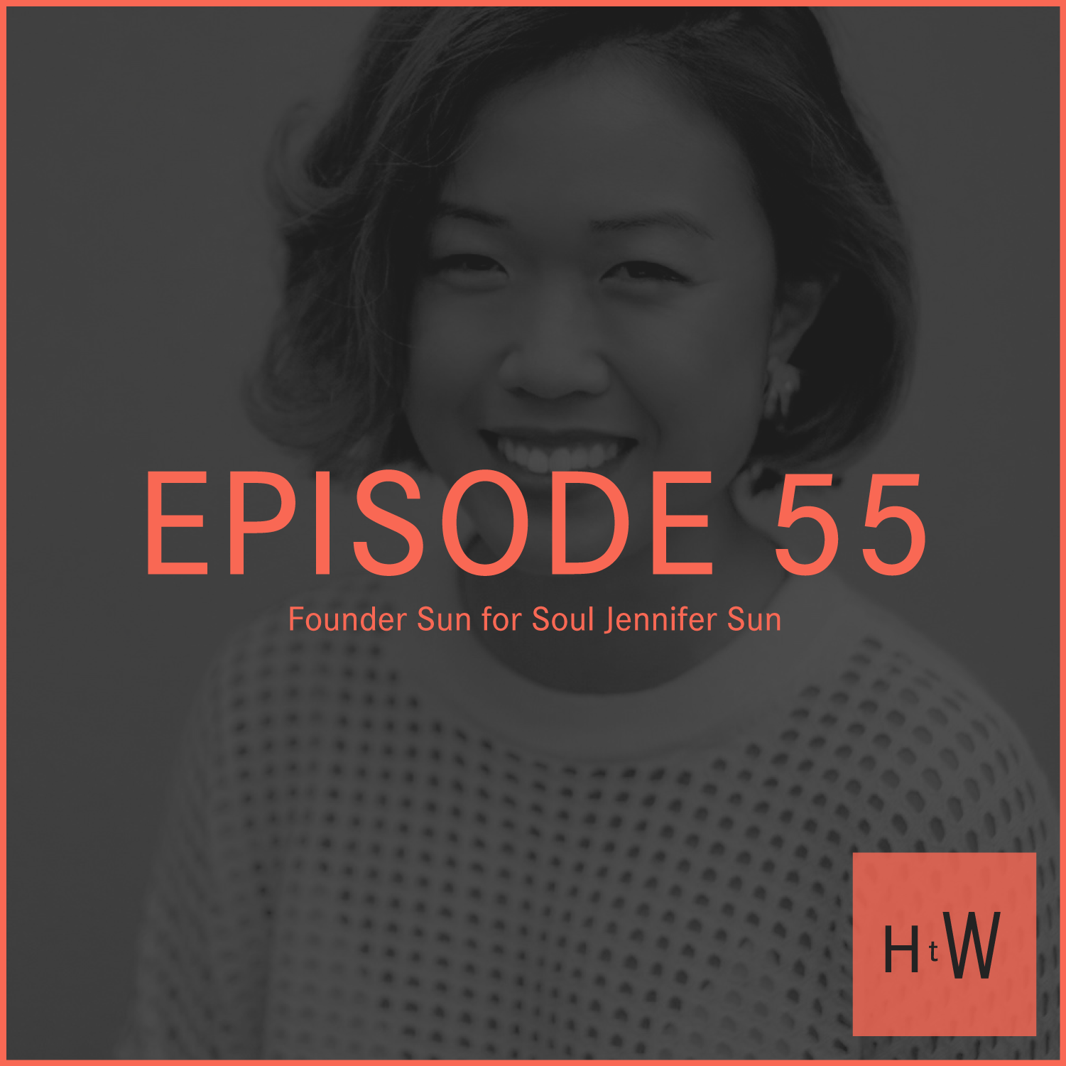 HTW_Episode55_Guest_Photos_JenniferSun_web.png