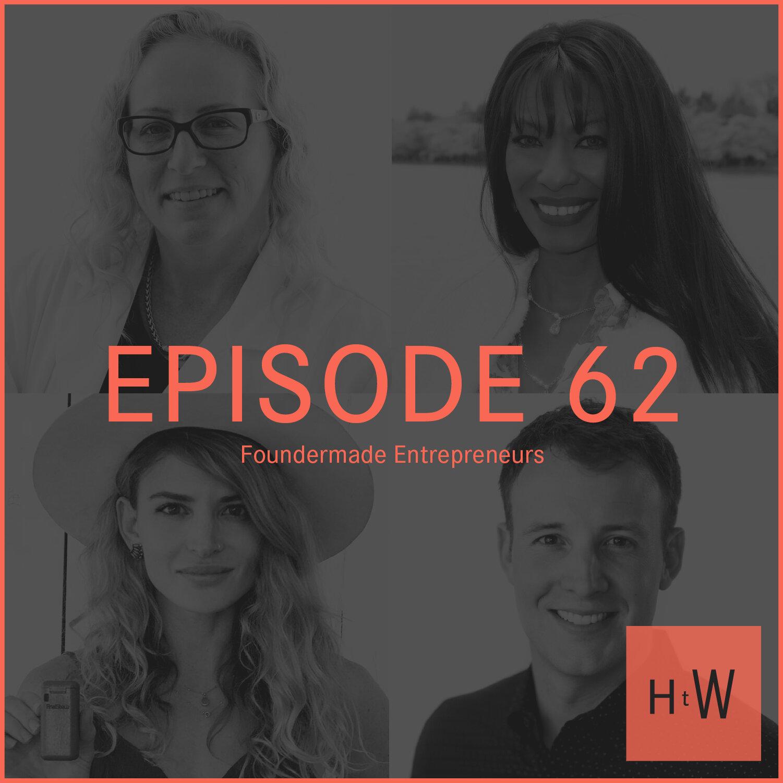 HTW_Episode62_Guest_Photos_Foundermade_web.jpg