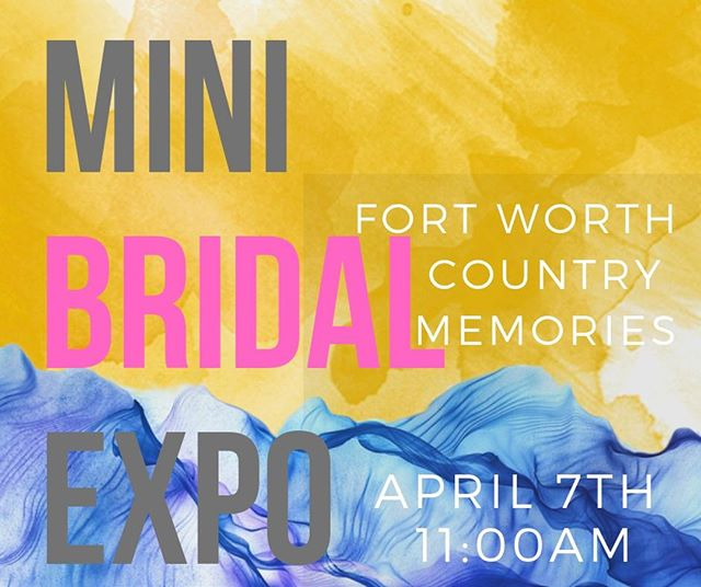 We will be making an appearance at the Fort Worth Country Memories on Sunday, April 7 from 11AM-3PM for their Mini Bridal Expo. Be sure to come see us!