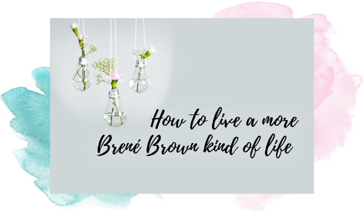 JAC blog brene brown kind of life watercolour-min.png