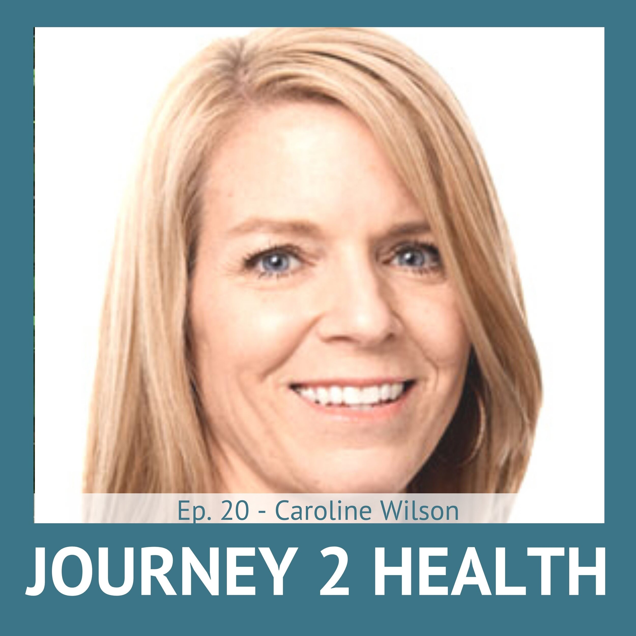 Ep #20 - Caroline Wilson