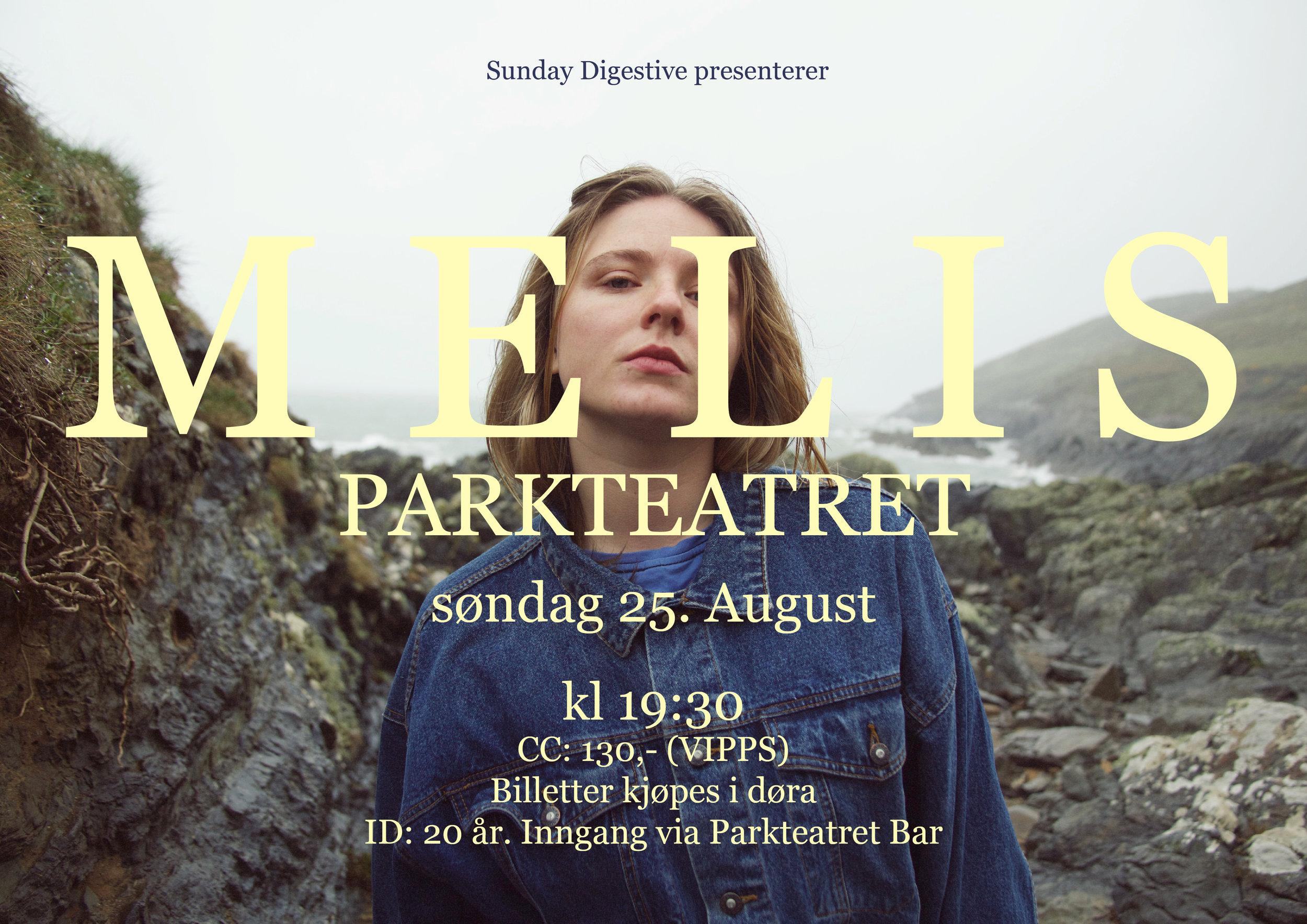 Melis skal ha sin første headline-konsert på Parkteatrets lille scene, søndag 25 august! Dørene åpner 1930!