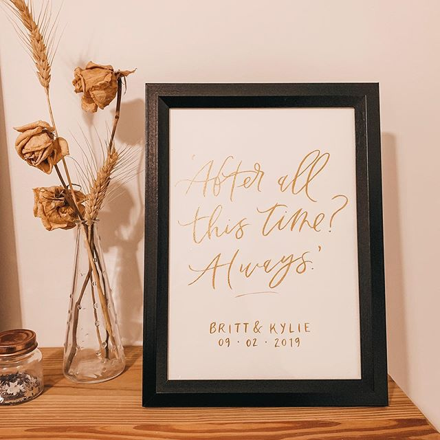 After all this time?  Always.  Custom hand lettered piece for a sweet engagement gift 💕 I used fintec paints for this one, so pretty and shiny ✨✨ Gold star for the first person to guess where this quote is from!