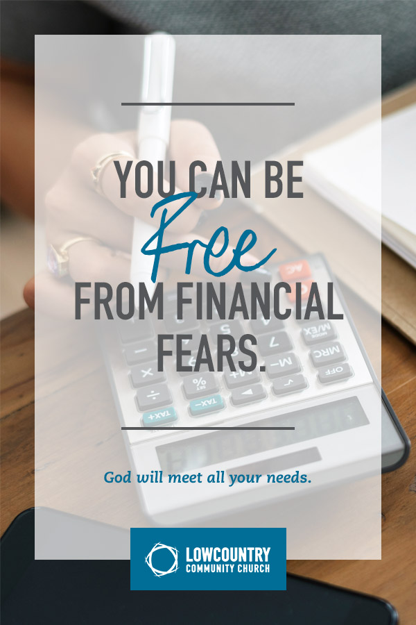 lowcountrycommunitychurch_bluffton_sc_you_can_be_free_from_financial_fears.jpg