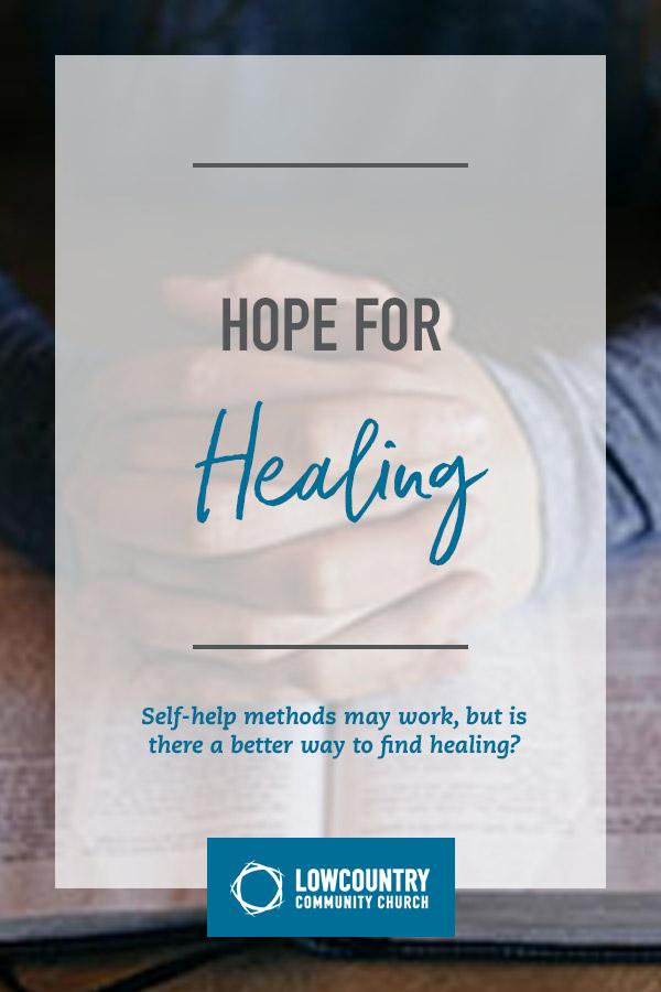 Hope for Healing | LowCountry Community Church | Bluffton, S.C.