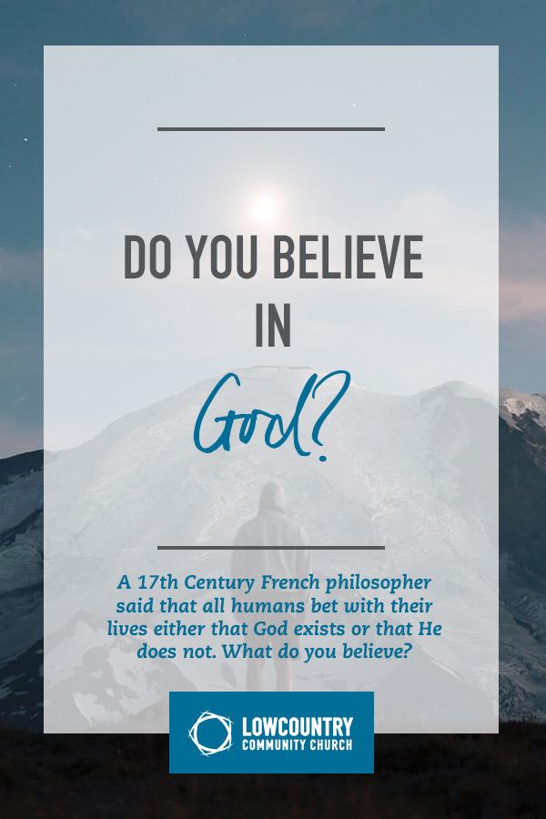 Do You Believe in God? | LowCountry Community Church | Bluffton, S.C.