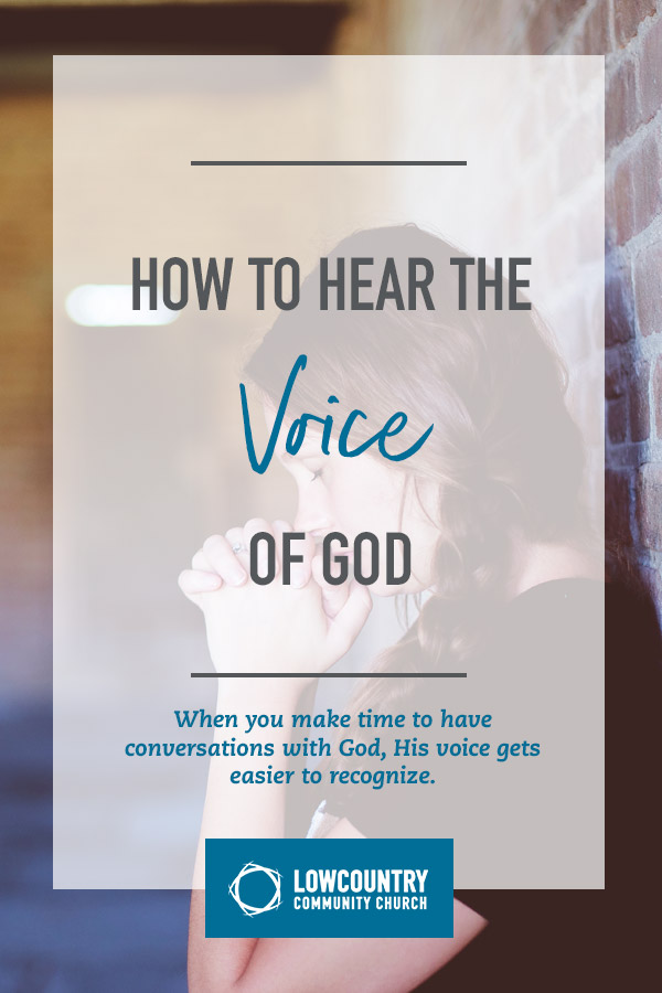 How to Hear the Voice of God | LowCountry Community Church | Bluffton, SC 29910