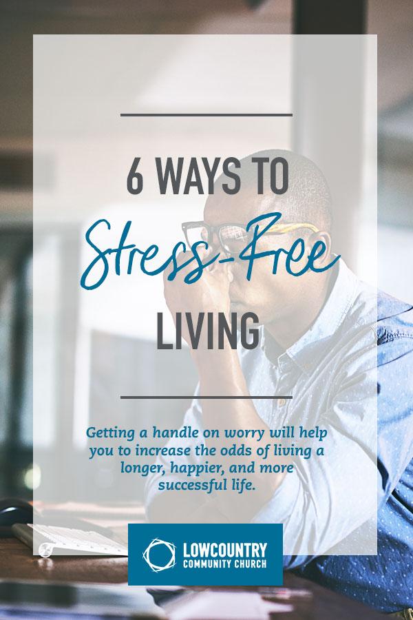6 Ways to Stress-Free Living