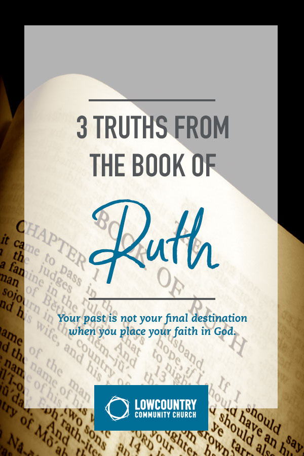 3 Truths from the Book of Ruth | LowCountry Community Church | Bluffton, S.C.