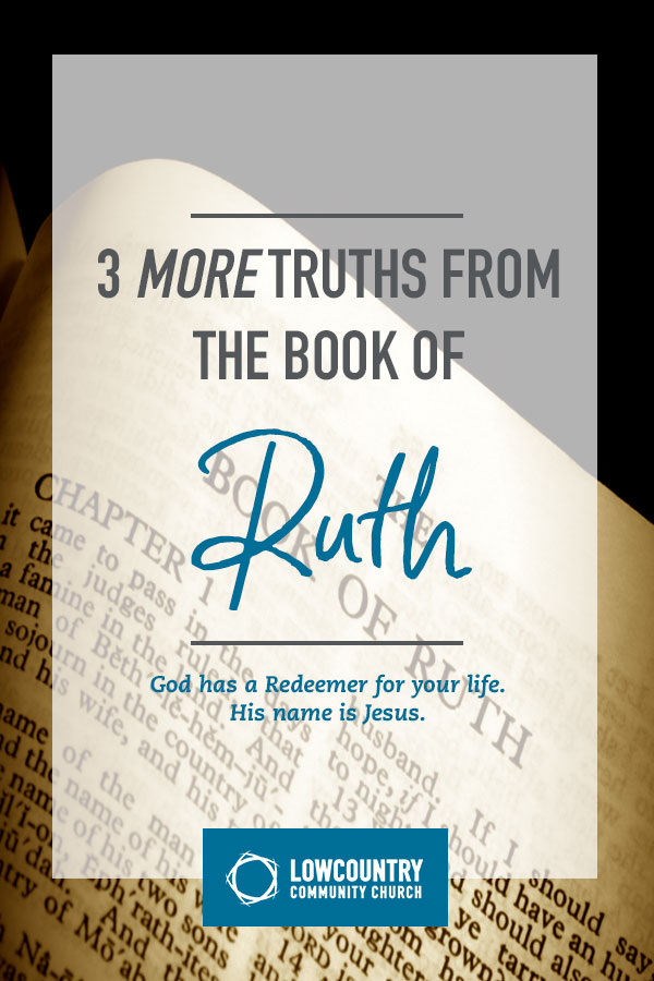 3 More Truths from the Book of Ruth   LowCountry Community Church   Bluffton, S.C.