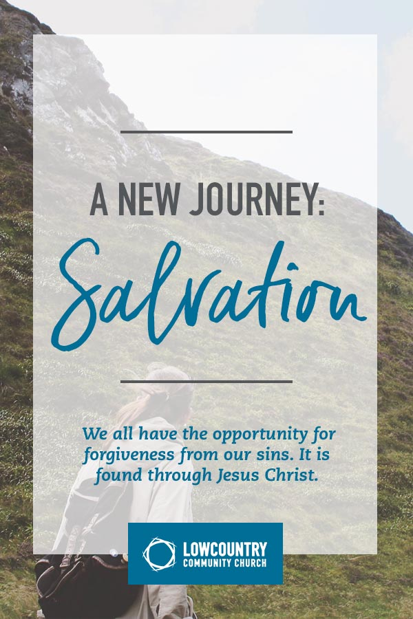 A New Journey: Salvation   LowCountry Community Church   Bluffton, S.C.