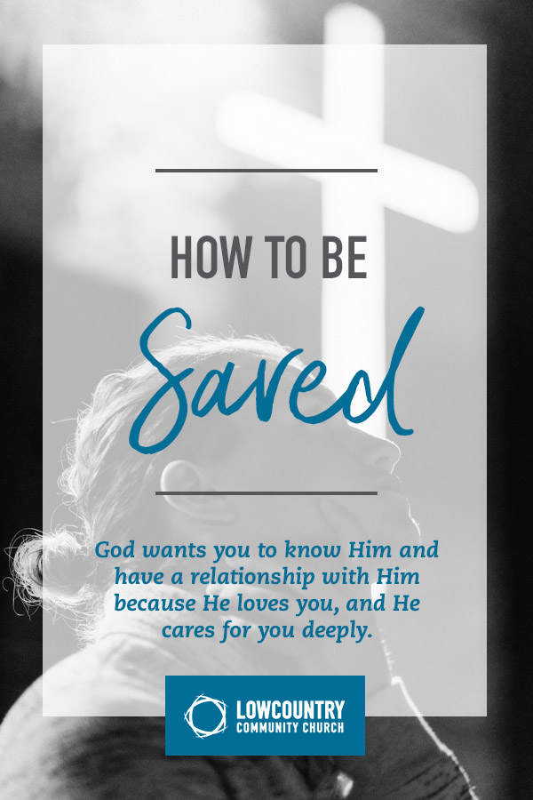How to Be Saved | LowCountry Community Church | Bluffton, S.C.