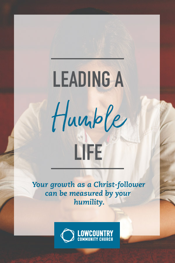 Leading a Humble Life | LowCountry Community Church | Bluffton, S.C.
