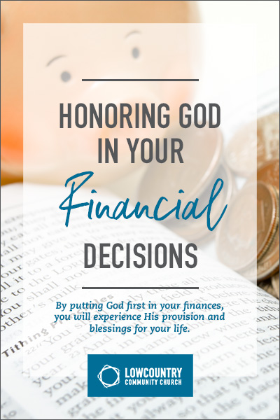 Honoring God in Your Financial Decisions   LowCountry Community Church   Bluffton, S.C.