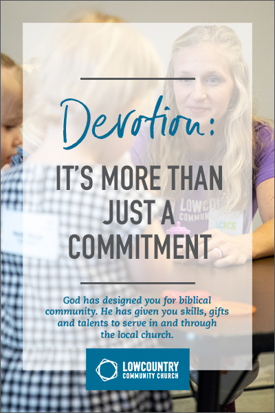 Devotion: It's More Than Just a Commitment | LowCountry Community Church | Bluffton, S.C.
