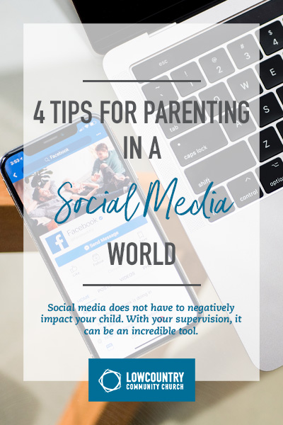 4 Tips for Parenting in a Social Media World | LowCountry Community Church | Bluffton, S.C.