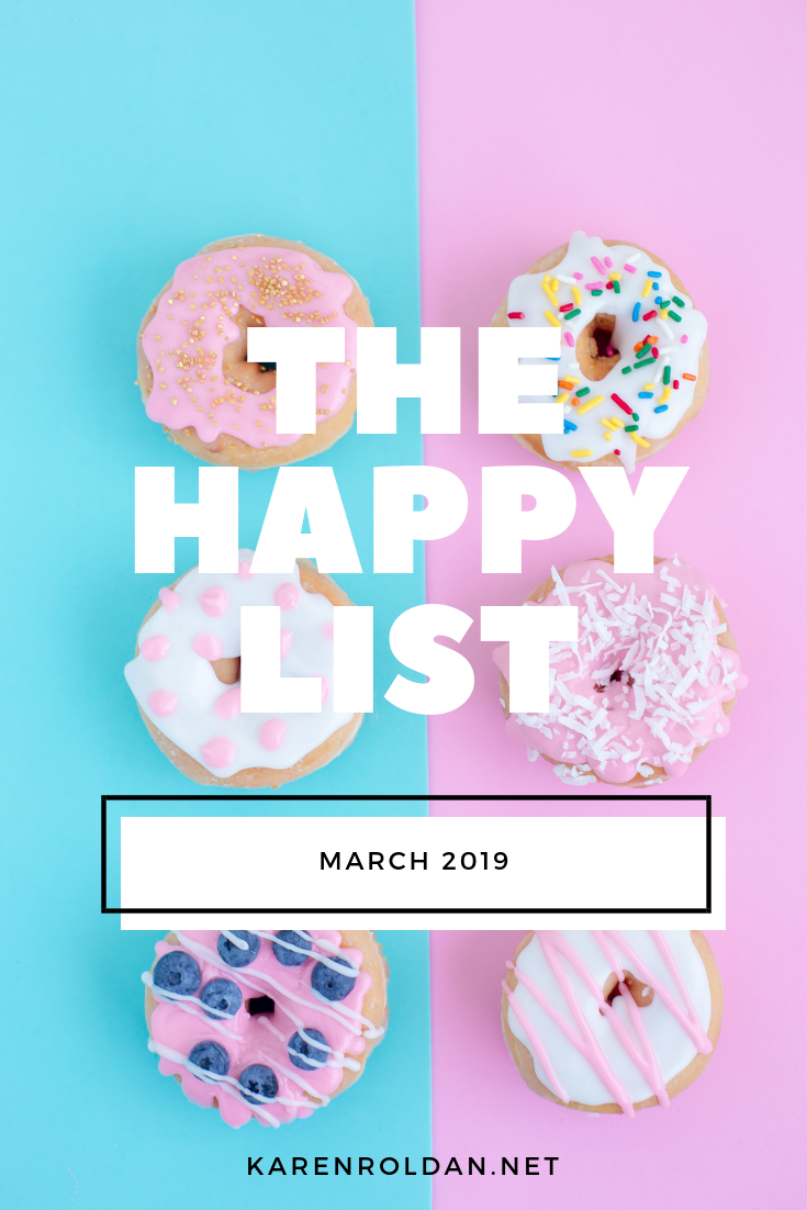 The Happy List: March 2019 1