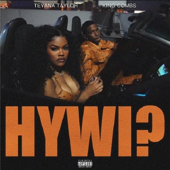 HYWI - Teyana Taylor ft. King Combs