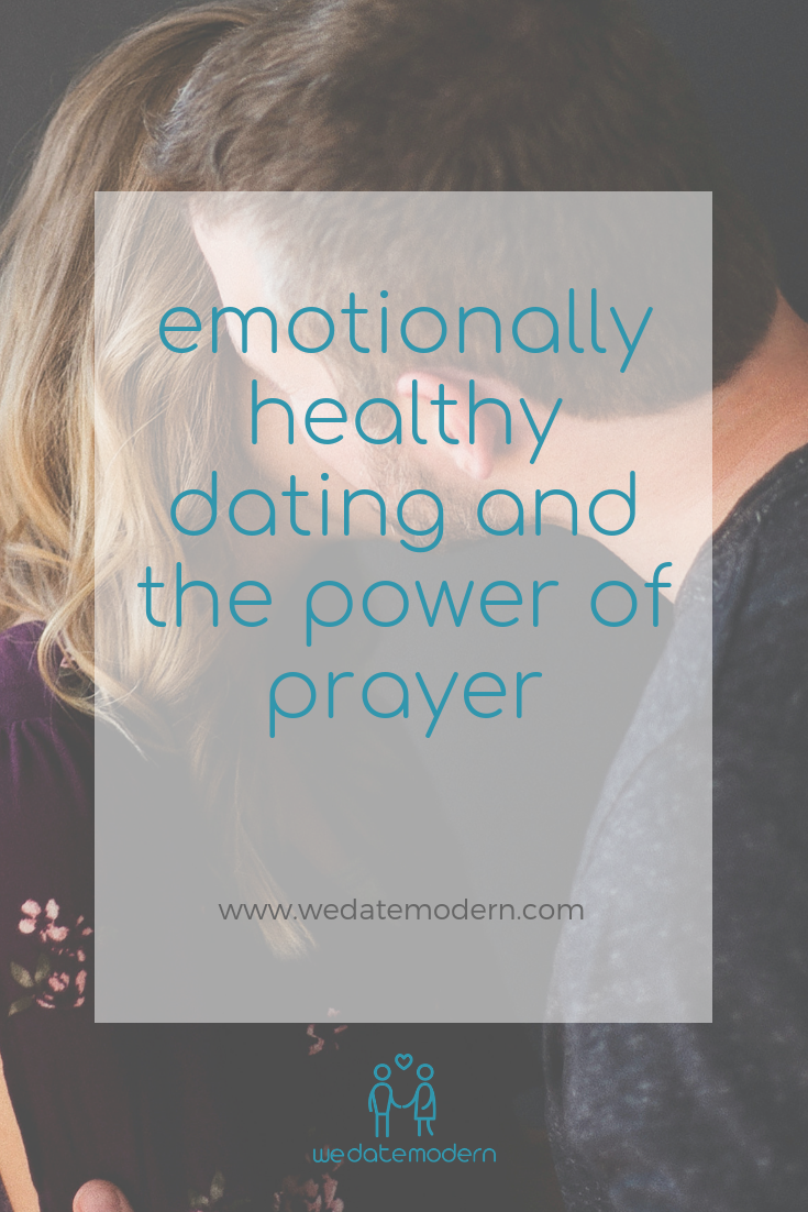 Emotionally Healthy Dating Power of Prayer