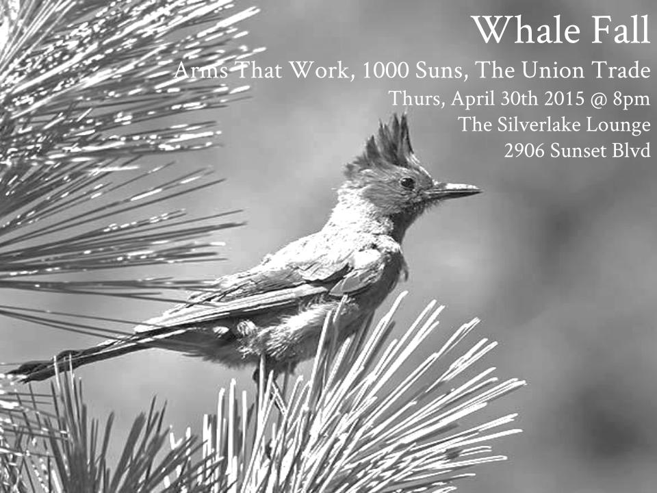 Whale Fall @ The Silver Lake Lounge, Los Angeles CA - 04.30.2015
