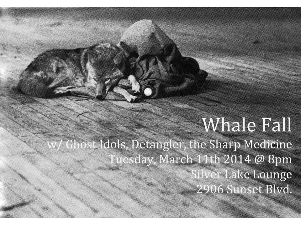 Whale Fall @ The Silver Lake Lounge, Los Angeles CA - 03.11.2014