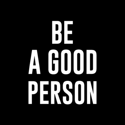 Be a good person.png