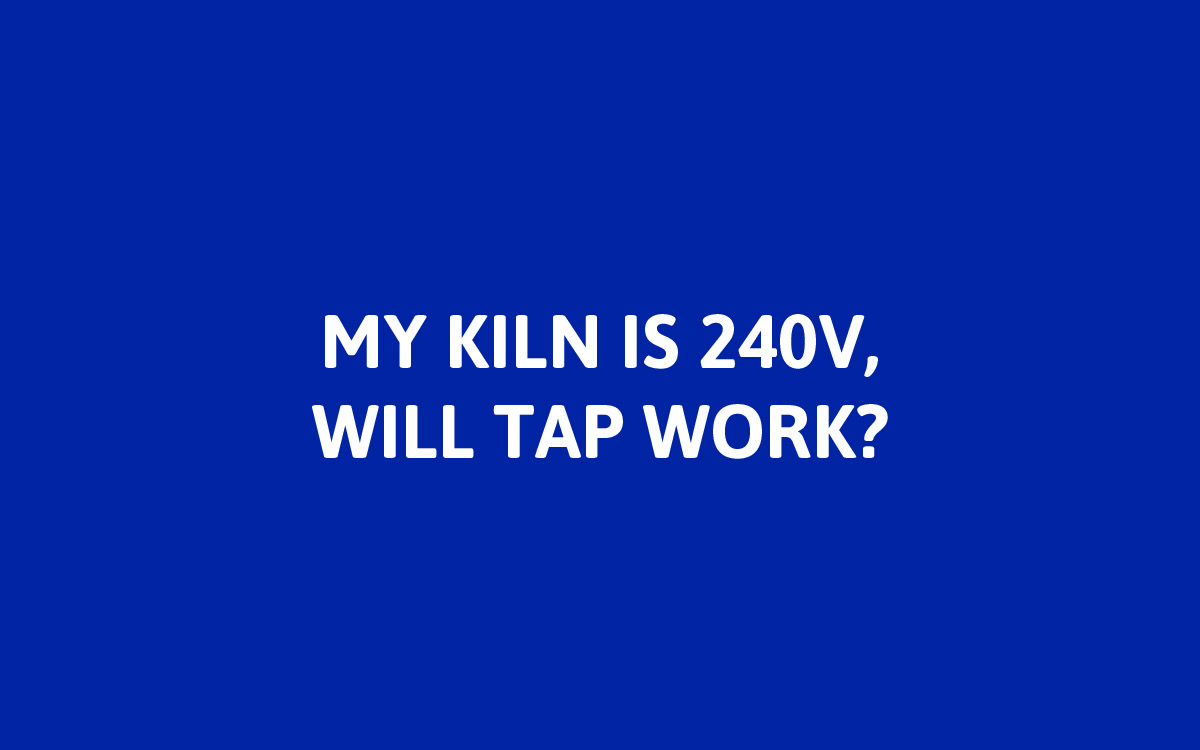 Yes! TAP can be used to control 240V kilns.