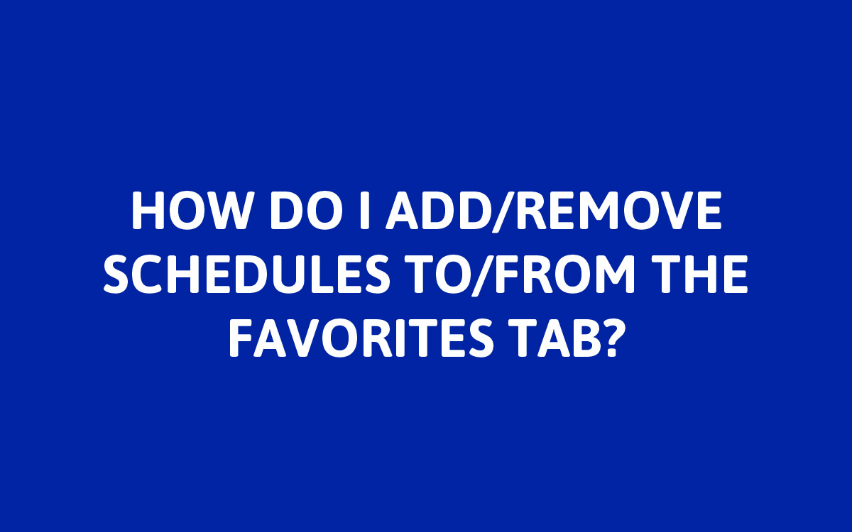 """To add schedules to the favorites, double tap the schedule you want while on the """"schedules"""" tab. This will add the schedule to favorites. To remove schedules from the favorites tab, double tap the schedule you want removed while on the """"favorites"""" tab. This will remove the schedule from favorites. To completely remove a schedule, select the schedule and press """"Delete Schedule""""."""