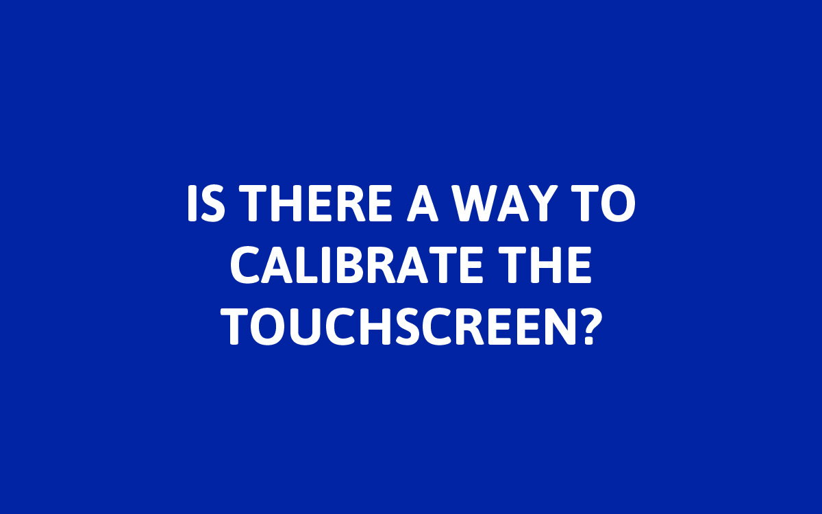 Yes! To recalibrate the touchscreen, simply tap and hold your finger on the screen for 15 seconds. This will start the touchscreen calibration routine. From here, follow the on screen prompts.