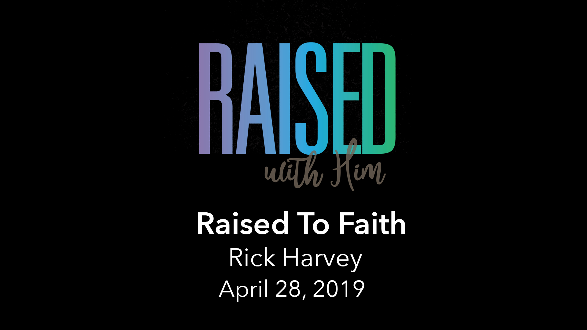 Raised With Him - Vimeo - April 28.jpg