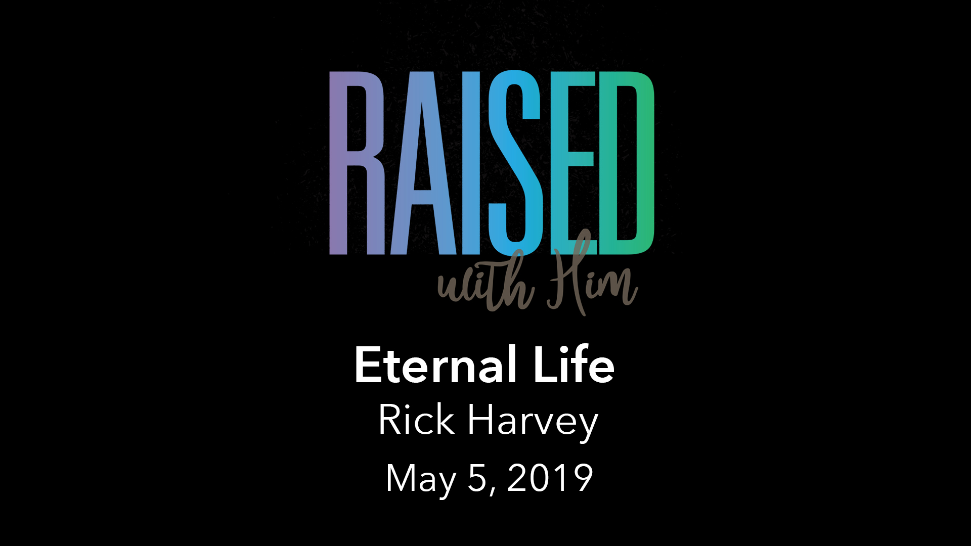 Raised With Him - Vimeo - May 5.jpg