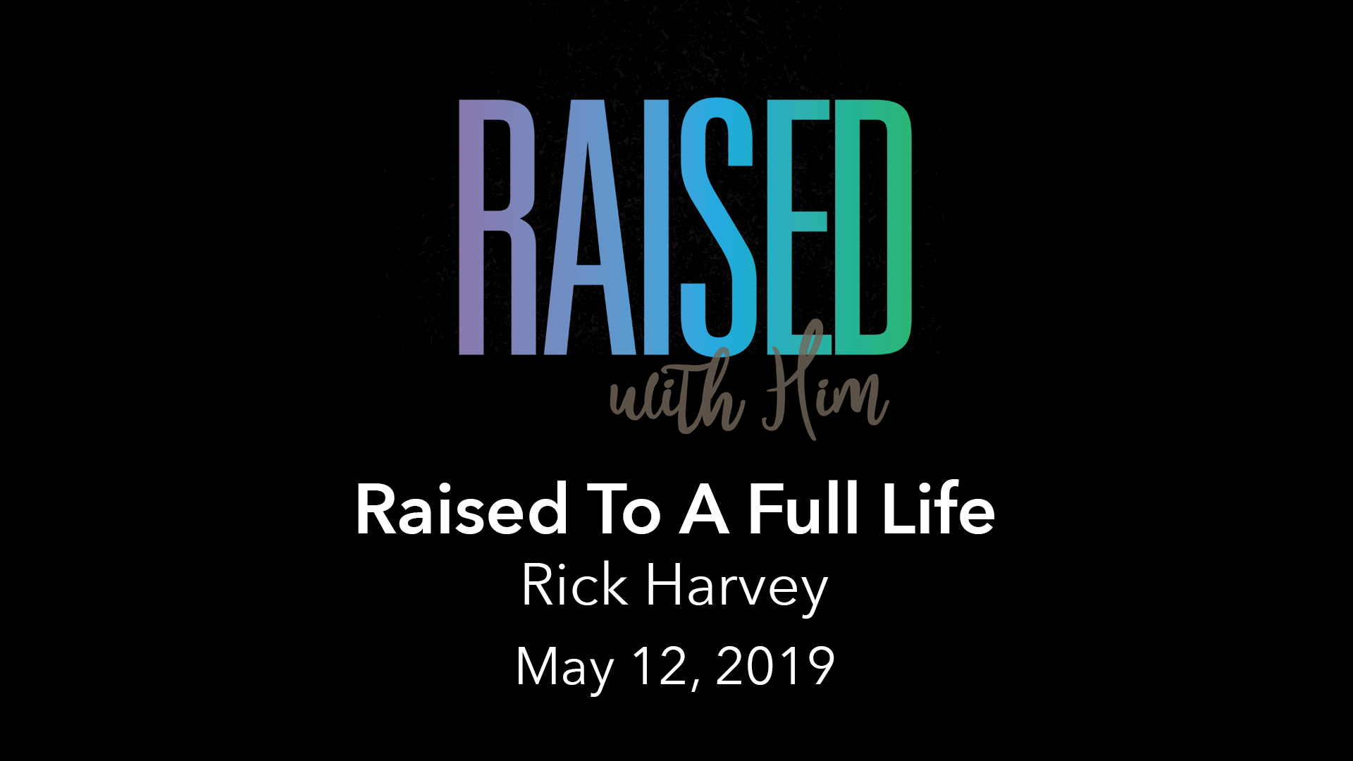 Raised With Him - Vimeo - May 12.jpg