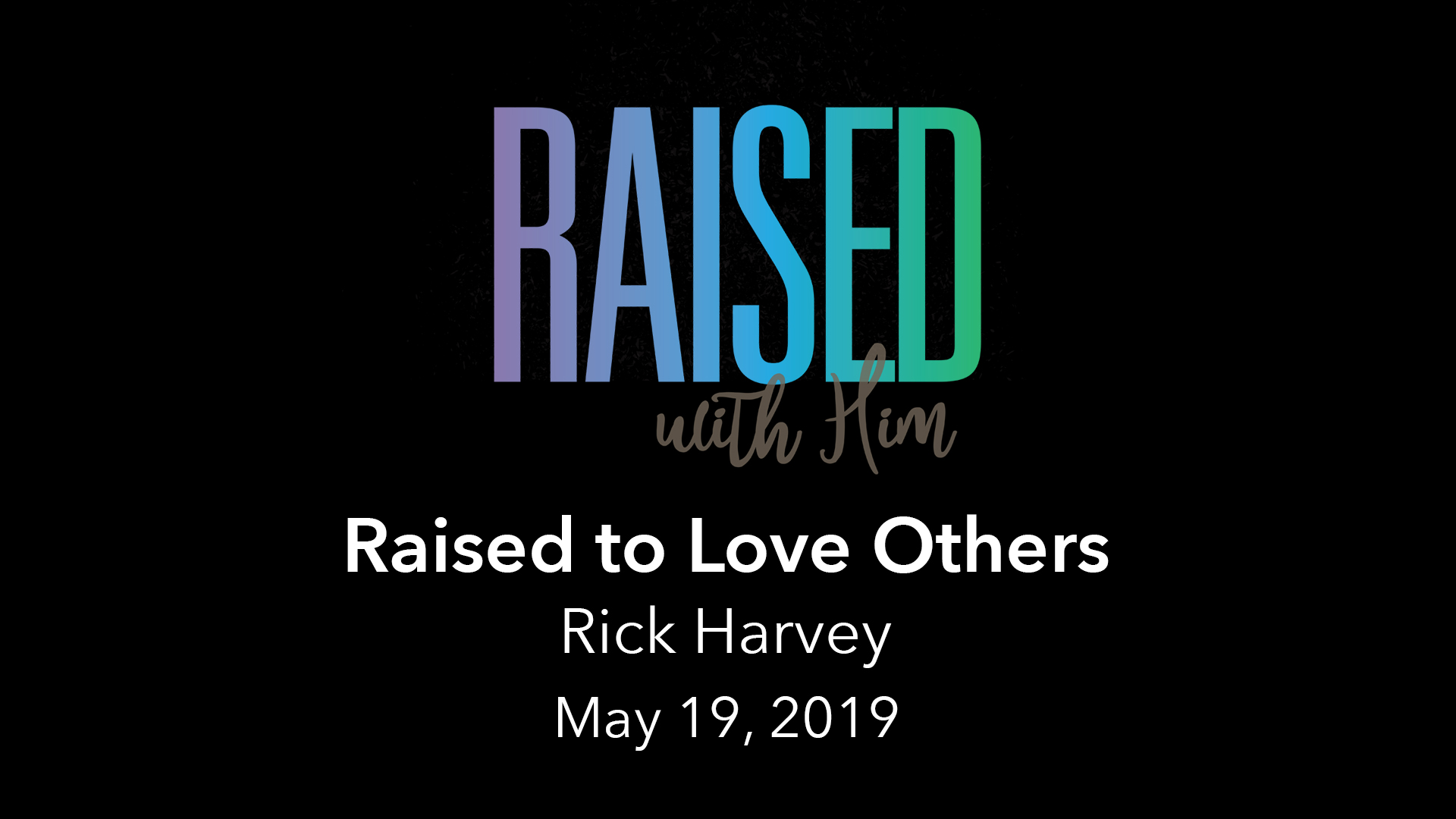 Raised With Him - Vimeo - May 19.jpg