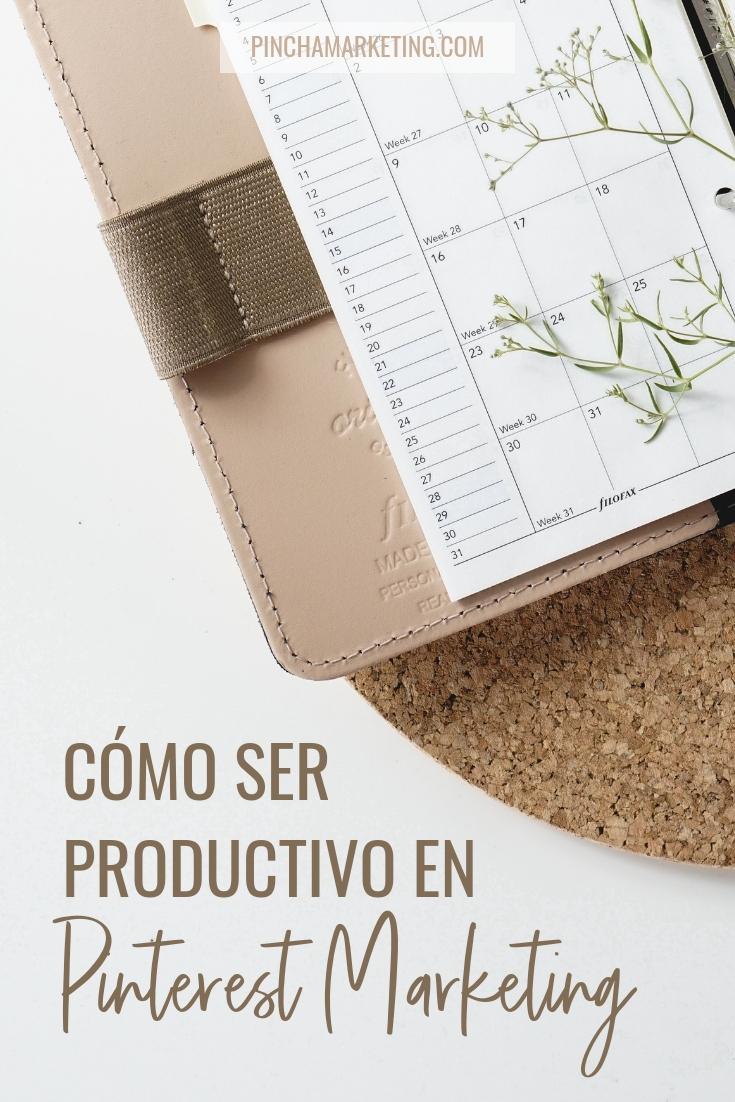 Cómo ser más productivo al hacer Pinterest Marketing #pinchapodcast #productividad #pinterestespañol