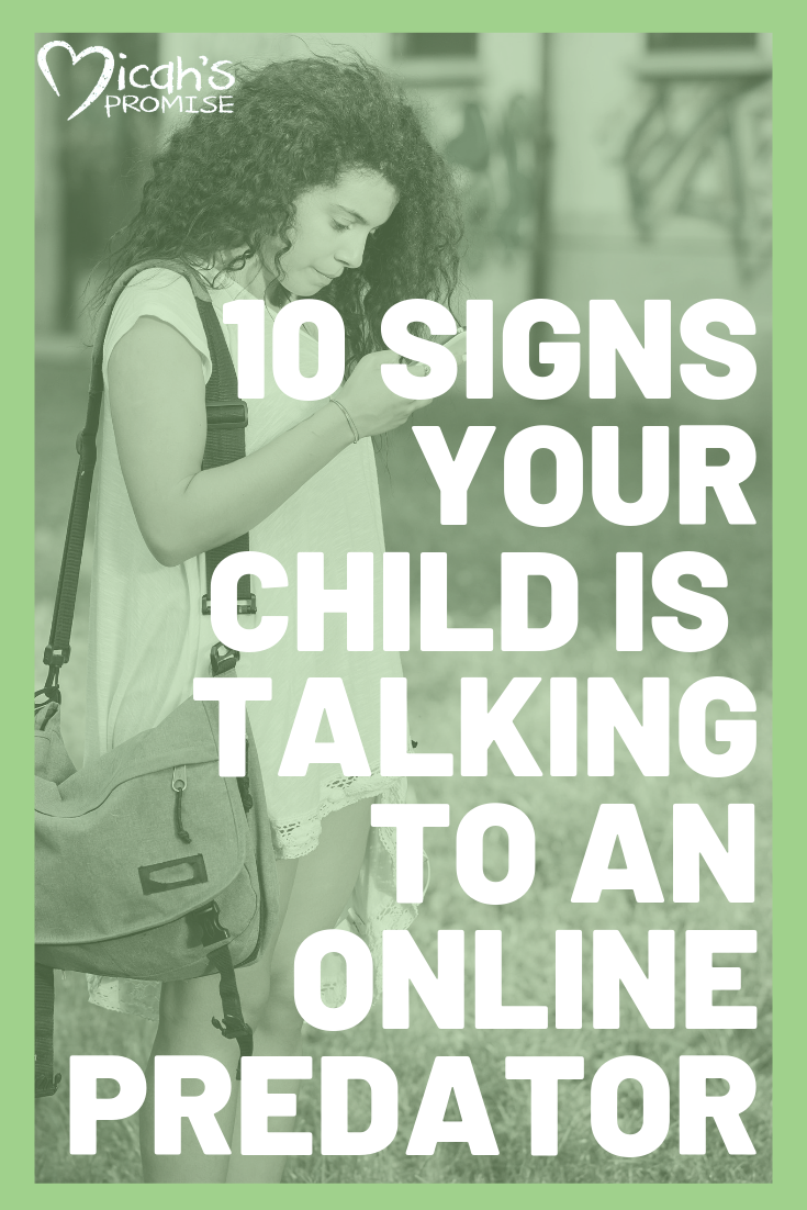 Micahs Promise - 10 Signs Your Child is Talk to an online predator.png